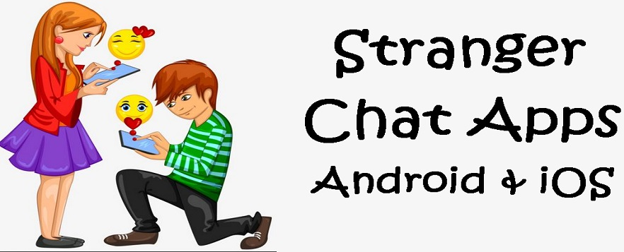 stranger chat apps - android and ios