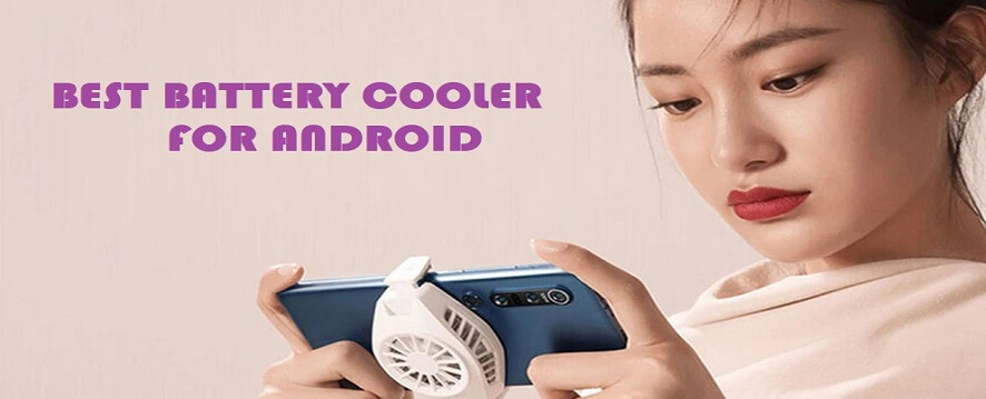 best battery cooler for android