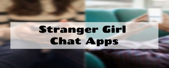 stranger girl chat apps
