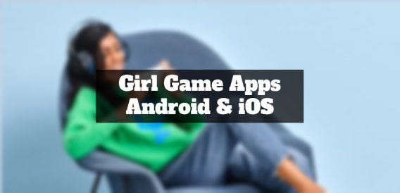 girl game apps for android and ios